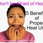 5 Benefits of Proper Heat Use