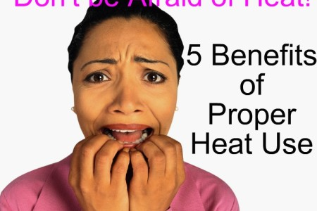 5 Benefits of Proper Heat Use