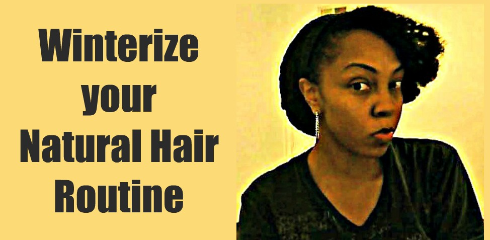 Winter Hair Routine Natural Hair Growth 101