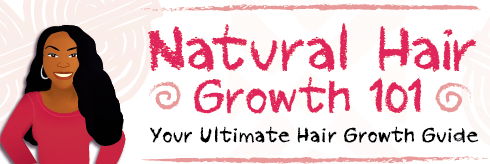 Natural Hair Growth 101