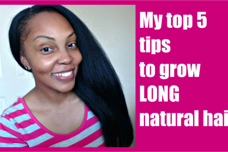 My Top 5 Hair Growth Tips for Natural Hair