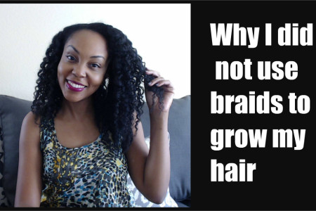 Why I Don't Use Braids to Grow My Hair